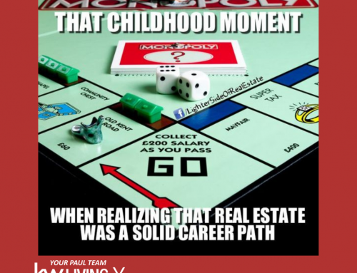 That Childhood Moment…When Realizing That Real Estate Was A Solid Career Path.