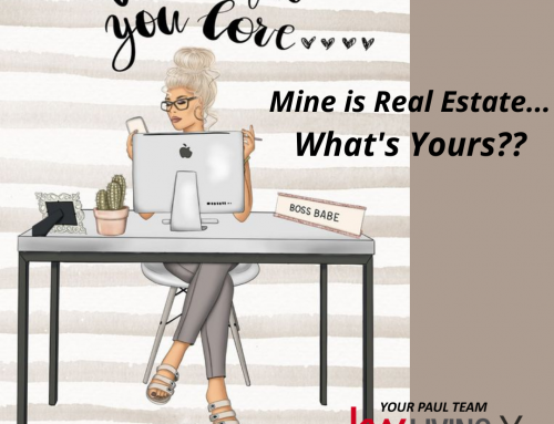 Do What You Love…Mine is Real Estate!