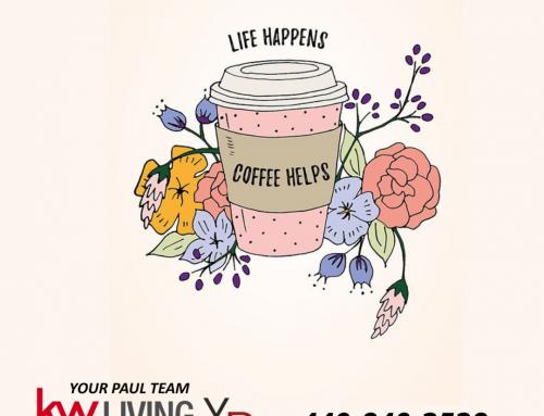 Life Happens…Coffee Helps!